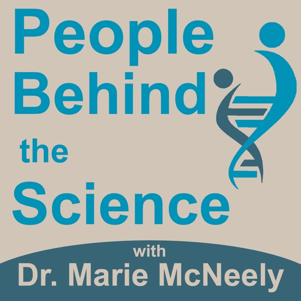 People Behind the Science Podcast - Stories from Scientists about Science, Life, Research, and Science Careers