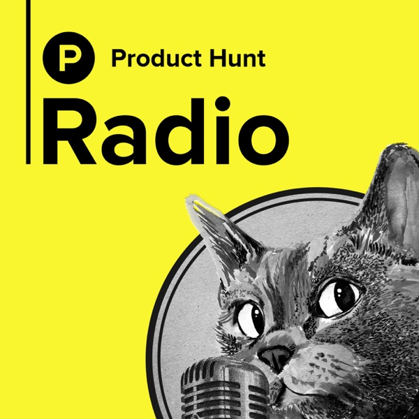 Product Hunt Radio Podcast Republic