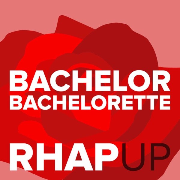 Bachelorette 14 with Becca Kufrin RHAP-up: A Reality TV RHAPups Podcast