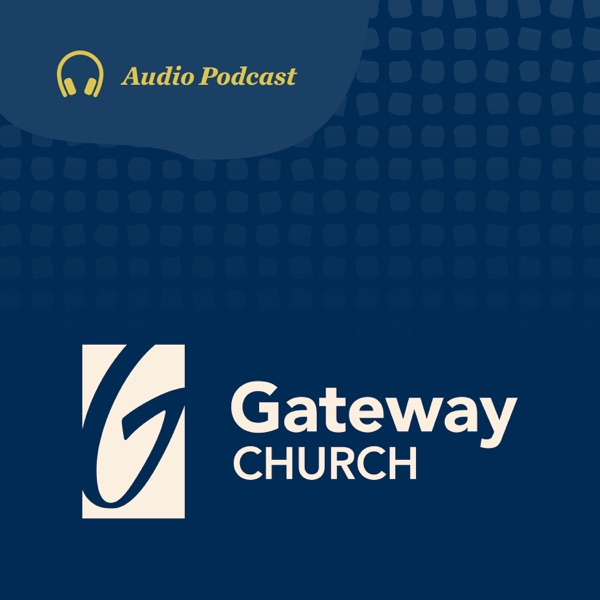 Gateway Church Audio Podcast