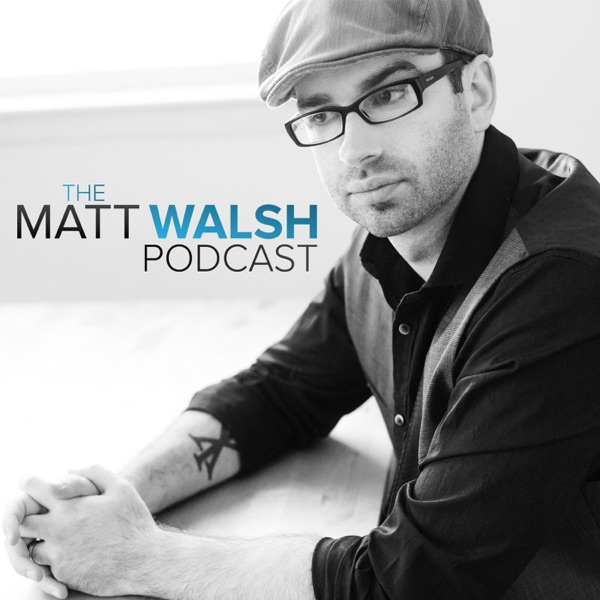 Podcast | Matt Walsh