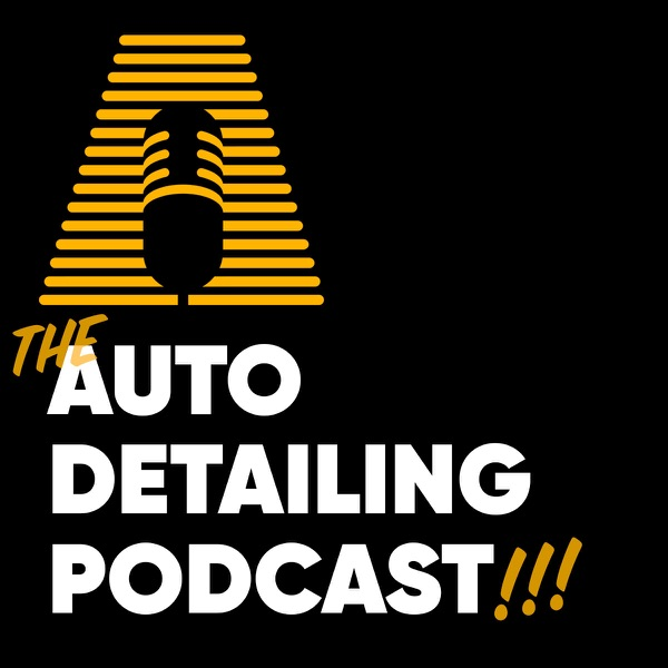 The Auto Detailing Podcast |Learn How To Clean A Car |Dialed In Car Care Tips |Best Auto Detailing Tips | Car Care
