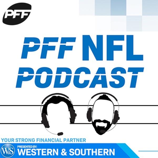 The PFF NFL Podcast