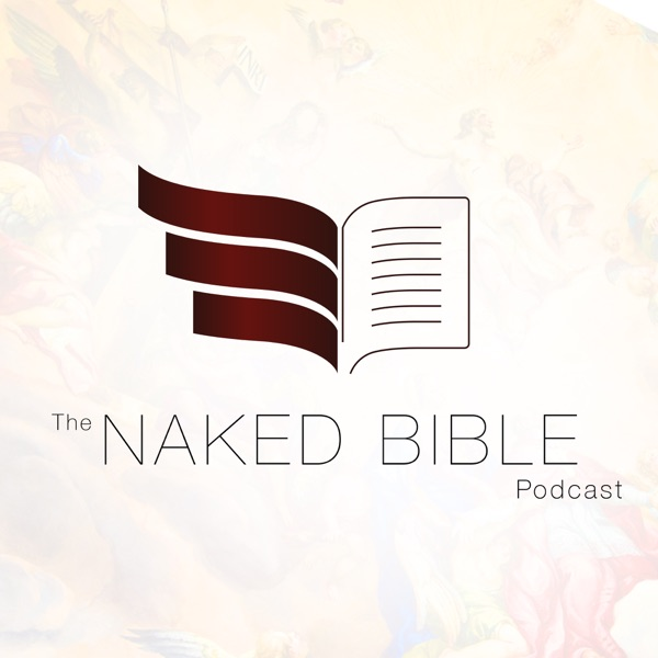 The Naked Bible Podcast