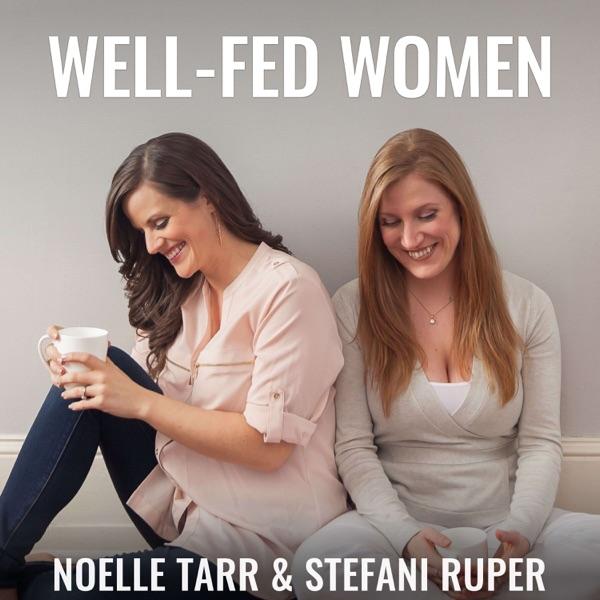 Well-Fed Women: Health | Nutrition | Fitness | Mindset