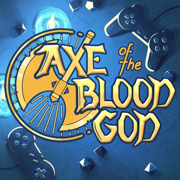 Axe of the Blood God: USgamer's Official RPG Podcast