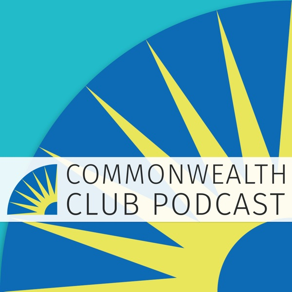 Commonwealth Club of California Podcast
