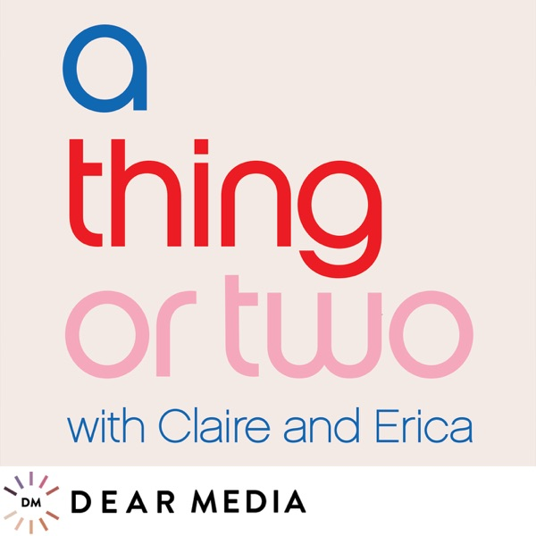 A Thing or Two with Claire and Erica