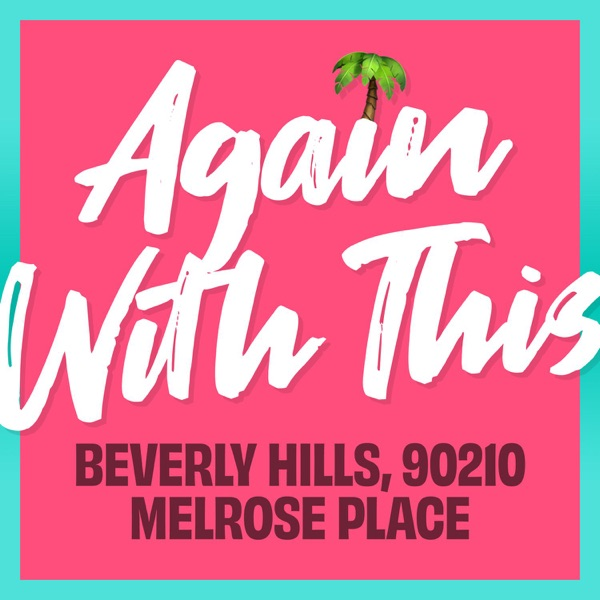 Again With This: Beverly Hills, 90210